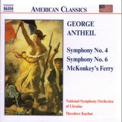 George Antheil: Symphonies Nos. 4 and 6 - McKonkey's Ferry (Audio CD)