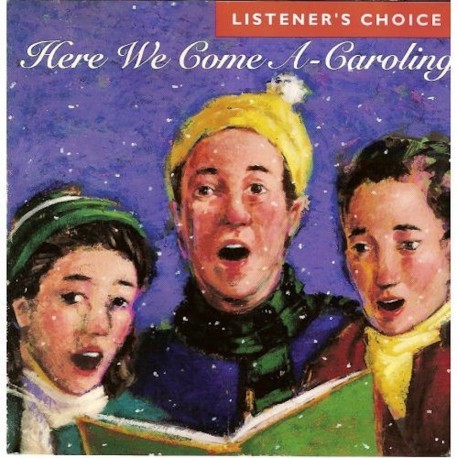 Listener's Choice: Here We Come A-Caroling, Volume 4 (Audio CD)